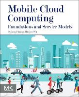 Mobile Cloud Computing Foundations and Service Models by Huijun (Associate Professor, School of Computing Informatics and Decision Systems Engineering, Arizona State University) Wu, Hu
