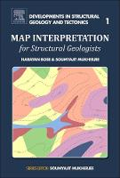 Map Interpretation for Structural Geologists by Narayan (Indian Institute of Technology Bombay, India) Bose, Soumyajit (Professor of Geology, Indian Institute of Te Mukherjee