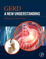GERD A New Understanding of Pathology, Pathophysiology, and Treatment by Parakrama T. (Keck School of Medicine, University of Southern California, Los Angeles, CA, USA) Chandrasoma