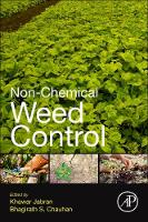 Non-Chemical Weed Control by Khawar (Department of Plant Protection, Faculty of Agriculture and Natural Sciences, Duzce University, Duzce, Turkey an Jabran
