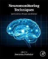 Neuromonitoring Techniques Quick Guide for Clinicians and Residents by Hemanshu (Department of Neuroanesthesiology, All India Institute of Medical Sciences (AIIMS), Ansari Nagar East, Gau Prabhakar