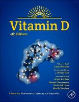 Vitamin D Volume 1: Biochemistry, Physiology and Diagnostics by David (Division of Endocrinology, Stanford University School of Medicine, Stanford, California, USA) Feldman