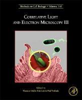 Correlative Light and Electron Microscopy III by Thomas Mueller-Reichert