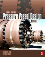 Pressure Vessel Design Manual by Dennis R. (Technical Director and Section Supervisor of the Vessel Group, Fluor, California, USA) Moss, Michael M. (Prof Basic