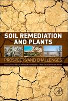 Soil Remediation and Plants Prospects and Challenges by Khalid Rehman Hakeem, Muhammad Sabir, Munir Ozturk