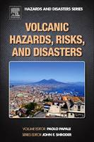Volcanic Hazards, Risks and Disasters by Paolo (Department of Geography and Geology, University of Nebraska, Omaha, NE, USA) Papale