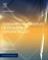 Fundamental Principles of Engineering Nanometrology by Richard (National Physical Laboratory, UK) Leach
