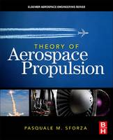 Theory of Aerospace Propulsion by Pasquale M. Sforza