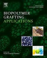Biopolymer Grafting: Applications by Vijay Kumar Thakur