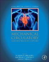 Mechanical Circulatory and Respiratory Support by Shaun (Director, Innovative Cardiovascular Engineering and Technology Laboratory, Brisbane, Australia) Gregory