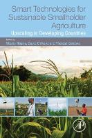 Smart Technologies for Sustainable Smallholder Agriculture Upscaling in Developing Countries by David Chikoye