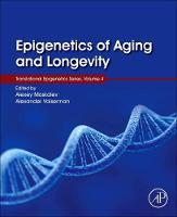 Epigenetics of Aging and Longevity Translational Epigenetics vol 4 by Alexey (Head of the Laboratory of Molecular Radiobiology and Gerontology, Institute of Biology, Komi Science Center o Moskalev