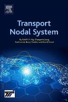 Transport Nodal System by Adolf K. Y. (Director of Transport Institute, University of Manitoba, Canada<br>Professor of Transport and Supply Chain Man Ng