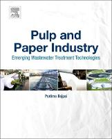 Pulp and Paper Industry Emerging Waste Water Treatment Technologies by Dr. Pratima Bajpai