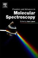 Frontiers and Advances in Molecular Spectroscopy by Jaan (Department of Chemistry, Texas A&M University, USA) Laane
