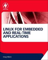Linux for Embedded and Real-time Applications by Doug (President, Intellimetrix, Inc., Silver City, NM, USA) Abbott