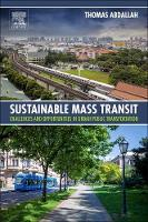 Sustainable Mass Transit Challenges and Opportunities in Urban Public Transportation by Thomas (Deputy Vice President and Chief Environmental Engineer, New York City Transit and Adjunct Professor, Columbia Abdallah