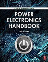 Power Electronics Handbook by Muhammad H. (Professor of Electrical Engineering, Florida Polytechnic University) Rashid