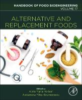 Alternative and Replacement Foods by Alexandru Mihai (Assistant Professor, Department of Science and Engineering of Oxide Materials and Nanomaterials, F Grumezescu