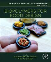 Biopolymers for Food Design by Alexandru Mihai (Assistant Professor, Department of Science and Engineering of Oxide Materials and Nanomaterials, F Grumezescu