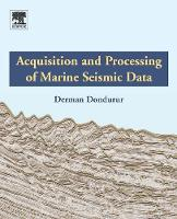 Acquisition and Processing of Marine Seismic Data by Dondurur
