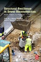 Structural Resilience in Sewer Reconstruction From Theory to Practice by Shizuo Watanabe, Kenichi Ogawa, Shi