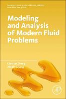 Modeling and Analysis of Modern Fluid Problems by Xinxin Zhang