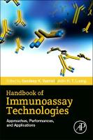 Handbook of Immunoassay Technologies Approaches, Performances, and Applications by Sandeep K. (Senior Discovery and R&D Processes Manager at Immunodiagnostic Systems GmbH, Germany) Vashist