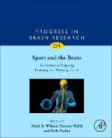 Sport and the Brain: The Science of Preparing, Enduring and Winning, Part B by Vincent (University of Exeter, Exeter, UK) Walsh
