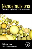 Nanoemulsions Formulation, Applications, and Characterization by Seid Mahdi (Department of Food Materials and Process Design Engineering, Faculty of Food Science and Technology, Univer Jafari