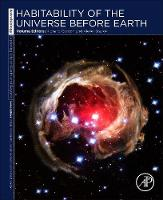 Habitability of the Universe before Earth Astrobiology: Exploring Life on Earth and Beyond (series) by Richard (Embryogenesis Center, Gulf Specimen Marine Laboratory, Panacea, FL, USA) Gordon