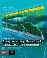 Programming Massively Parallel Processors A Hands-on Approach by David B. (NVIDIA Fellow) Kirk, Wen-mei W. (CTO, MulticoreWare and professor specializing in compiler design, computer arch Hwu