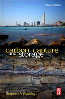 Carbon Capture and Storage by Stephen A. (Independent Consultant) Rackley