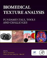 Biomedical Texture Analysis Fundamentals, Tools and Challenges by Adrien (University of Applied Sciences, Western Switzerland (HES-SO).) Depeursinge