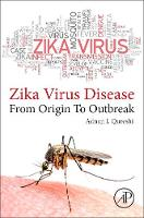 Zika Virus by Adnan (Professor of Neurology, Neurosurgery, and Radiology, University of Minnesota) Quereshi