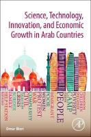 Science, Technology, Innovation, and Development in the Arab Countries by Omar (Consultant on Science, Technology and Innovation for National Development) Bizri