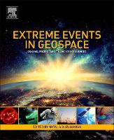 Extreme Events in Geospace Origins, Predictability, and Consequences by Natalia (Research Scientist, NASA GSFC/University of Maryland, USA) Buzulukova