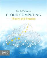 Cloud Computing Theory and Practice by Dan C. (Professor, Computer Science, University of Central Florida) Marinescu