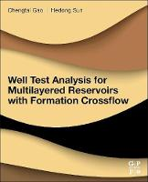 Well Test Analysis for Multilayered Reservoirs with Formation Crossflow by Hedong (Senior Engineer, Research Institute of Petroleum Exploration and Development, PetroChina, Beijing, China) Sun, Che Gao