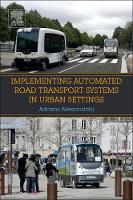 Implementing Automated Road Transport Systems in Urban Settings by
