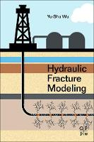 Hydraulic Fracture Modeling by Yu-Shu (Professor and Reservoir Modeling Chair, Department of Petroleum Engineering, Colorado School of Mines, Golden, Colo Wu