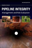 Pipeline Integrity Management and Risk Evaluation by Ramesh (Senior Principal Engineer (Materials, Welding and Corrosion) for Gulf Interstate Engineering and Consultant, man Singh