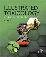 Illustrated Toxicology With Study Questions by Gupta