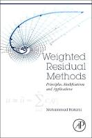 Weighted Residual Methods Principles, Modifications and Applications by Mohammad (Assistant Professor, Esfarayen University of Technology, Department of Mechanical Engineering, Esfarayen, Nor Hatami