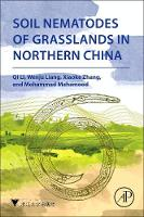 Soil Nematodes of Grasslands in Northern China by Qi (Institute of Applied Ecology, Chinese Academy of Sciences, Shenyang, China) Li, Wenju (Institute of Applied Ecology, Liang