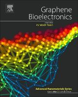 Graphene Bioelectronics by Ashutosh (Chairman and Managing Director, VBRI Press AB, Sweden) Tiwari