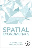 Spatial Econometrics by Harry (Department of Economics, University of Maryland, College Park, MD, USA) Kelejian, Gianfranco (The Bush School of  Piras