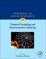 Temporal Sampling and Representation Updating by Christina (Senior Lecturer, Nottingham Trent University, UK) Howard