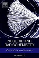 Nuclear and Radiochemistry by Jozsef (Isotope Laboratory, Department of Colloid and Environmental Chemistry, University of Debrecen, Hungary) Konya, No Nagy