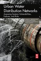 Urban Water Distribution Networks Assessing Systems Vulnerabilities, Failures, and Risks by Symeon (?  Vice Dean of Engineering, University of Cyprus) Christodoulou, Agathoklis (Assistant Professor, Nation Agathokleous